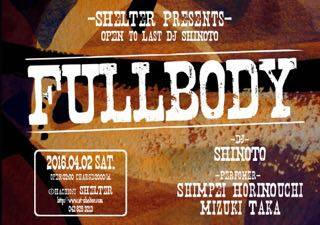 SHeLTeR Presents FULLBODY – OPEN to LAST DJ SHINOTO –