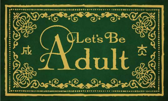 Let's Be Adult